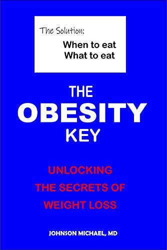 The Obesity Key: Unlocking the Secrets of Weight Loss (The Solution) (English Edition)