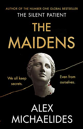 'The Maidens: The new thriller from the author of the global bestselling debut The Silent Patient'