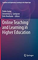 Online Teaching and Learning in Higher Education (Cognition and Exploratory Learning in the Digital Age)