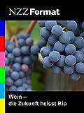 NZZ Format - Wein: die Zukunft heißt Bio