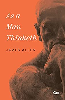 As a Man Thinketh by [James Allen]