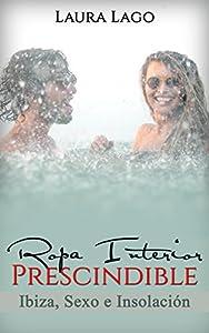 Ropa Interior Prescindible: Ibiza, sexo e insolación (Novela Romántica y Erótica en Español: Comedia nº 2)