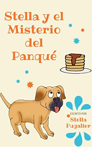 Libros para niños: 'Stella y el Misterio del Panqué' (Libro de imágenes ilustradas para niños de 2 a 8 años) (COLECCIÓN STELLA PUGALIER nº 1)