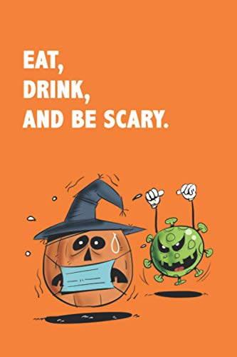 Eat, drink, and be scary: Pumpkin with Mask 2020 - funny gift Halloween Notebook- Perfect gifts Halloween for everyone on your list in 2020 - ... Cover Glossy, Large 6 x 9 - daily planner