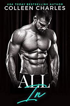 All In (Caldwell Brothers Book 5) by [Colleen Charles]