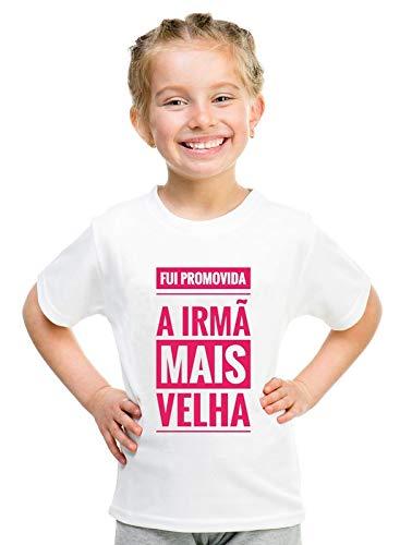 Camiseta Infantil Menina Promovida a Irmã Mais Velha - Personalizadas/ Customizadas/ Estampadas/ Camiseteria/ Estamparia/ Estampar/ Personalizar/ Customizar/ Criar/ Camisa Blusas Baratas Modelos Legais Loja Online (branco, 2 anos)