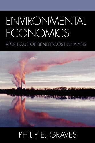 Compare Textbook Prices for Environmental Economics: A Critique of Benefit-Cost Analysis  ISBN 9780742546998 by Graves, Philip E.