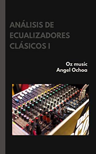 análisis de ecualizadores clásicos I: apuntes de ingeniería en audio