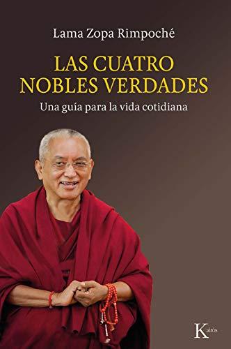Las Cuatro Nobles Verdades: Una guía para la vida cotidiana (Sabiduría perenne)