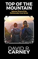 Top of the Mountain Volume Three of the Rattlesnake Cove Series (Rattle Snake Cove Print)