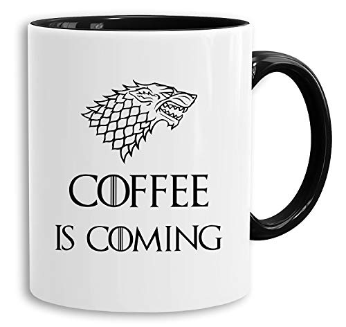Coffee is Coming - Tasse Kaffeetasse Targaryen thrones game of stark lannister baratheon Daenerys khaleesi tv blu-ray dvd, Farbe:Weiß
