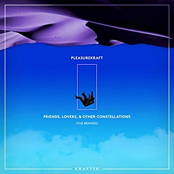 Friends, Lovers, and Other Constellations (The Remixes)