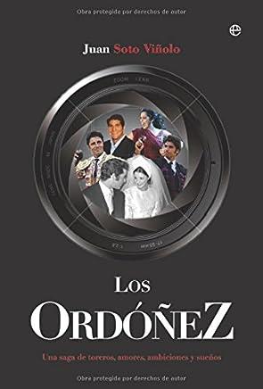 Los Ordóñez : una saga de toreros, amores, ambiciones y sueños