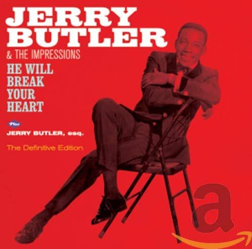 He Will Break Your Heart + Jerry Butler , Esq