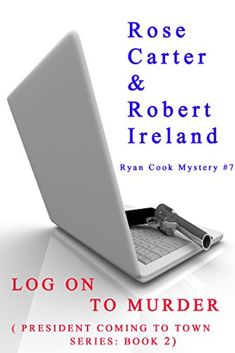 Log on to Murder (President coming to Town Book 2) (English Edition)