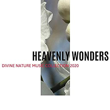Heavenly Wonders - Divine Nature Music Collection 2020