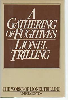 A Gathering of Fugitives (The works of Lionel Trilling) 0151345821 Book Cover