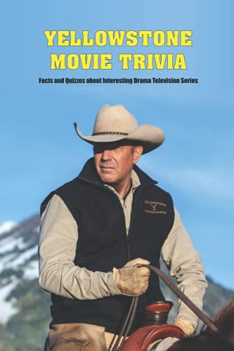 Compare Textbook Prices for Yellowstone Movie Trivia: Facts and Quizzes about Interesting Drama Television Series: Challenging Yellowstone Movie Quiz Book  ISBN 9798480907025 by STEVEN, Mr LIVINGS