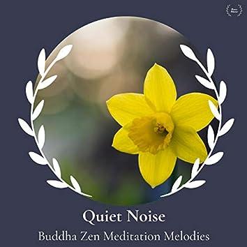 Quiet Noise - Buddha Zen Meditation Melodies