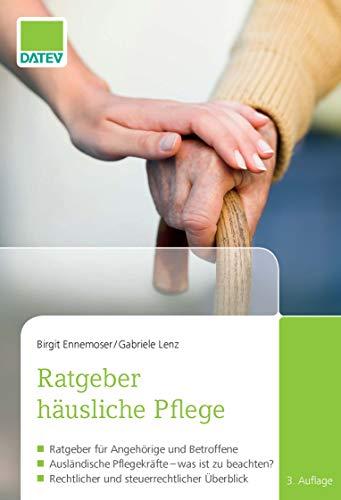 Ratgeber häusliche Pflege: Ratgeber für Angehörige und Betroffene / Ausländische Pflegekräfte - was ist zu beachten? / Rechtlicher und steuerrechtlicher Überblick