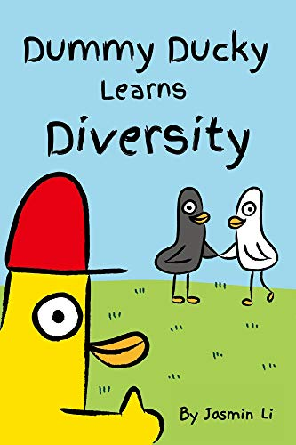 Dummy Ducky Learns Diversity: An Anti-racist Children Story About Racism, Prejudice, Respect, Equality, Inclusion and Love (Dummy Animal Friends Books Book 1) (English Edition)