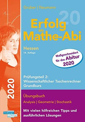 Erfolg im Mathe-Abi 2020 Hessen Grundkurs Prüfungsteil 2: Wissenschaftlicher Taschenrechner
