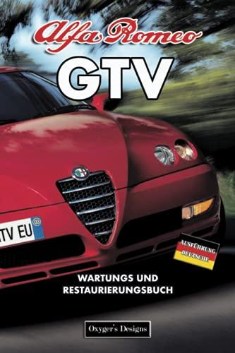 ALFA ROMEO GTV: WARTUNGS UND RESTAURIERUNGSBUCH (Deutsche Ausgaben)