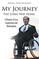 My Journey: The Long Way Home: A Memoir of Loss, Inspiration and Redemption