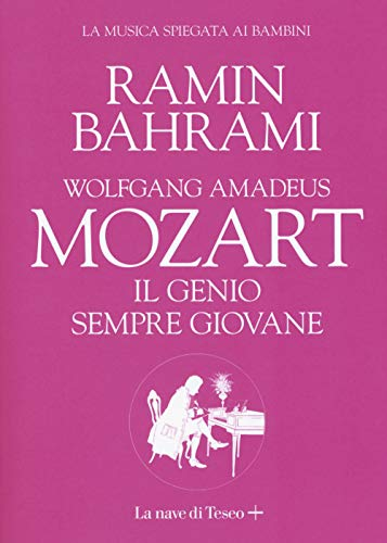 Wolfgang Amadeus Mozart. Il genio sempre giovane