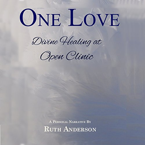 One Love: Divine Healing at Open Clinic audiobook cover art