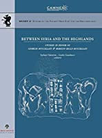 Between Syria and the Highlands: Studies in Honor of Giorgio Buccellati and Marilyn Kelly-Bucellatti (Studies on the Ancient Near East and the Mediterranean)