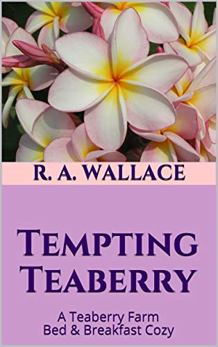 Tempting Teaberry (A Teaberry Farm Bed & Breakfast Cozy Book 34) by [R. A. Wallace]