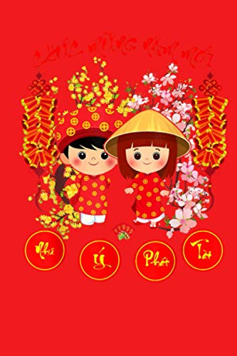 Chuc Mung Nam Moi 2021 Tee Vietnamese Lunar New Year: Notebook Journal Gag Gift: Funny Notebooks for For New Year 2021, Gift idea for everyone/Journal ... Lined Ruled, 6x9 inch 110 Pages/Notebook