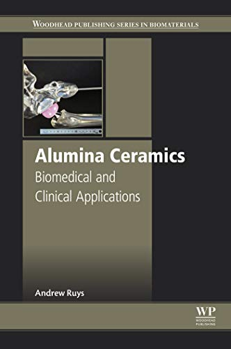 Alumina Ceramics: Biomedical and Clinical Applications (Woodhead Publishing Series in Biomaterials) (English Edition)