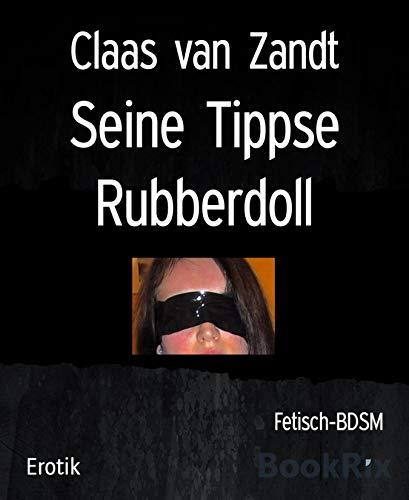 Seine Tippse Rubberdoll: Fetisch-BDSM
