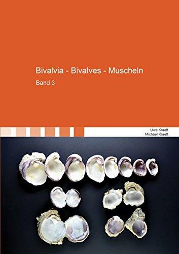 Bivalvia - Bivalves - Muscheln: Band 3 (Berichte aus der Geowissenschaft)