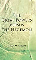 The Great Powers versus the Hegemon