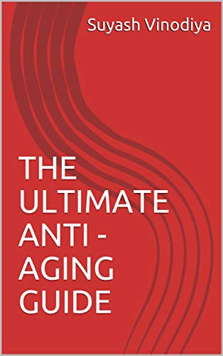 41EBMF2acSL - THE ULTIMATE ANTI - AGING GUIDE
