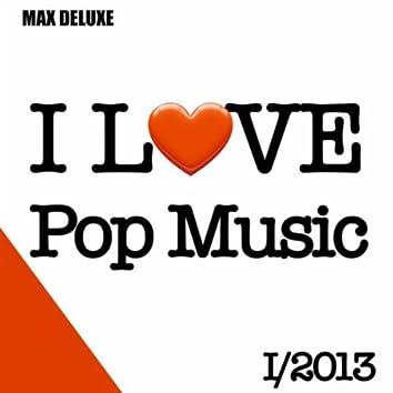 I Love Pop Music, 1/2013