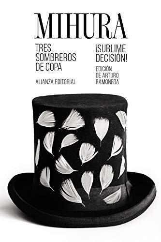 Tres sombreros de copa / ¡Sublime decisión! (El libro de bolsillo - Literatura)