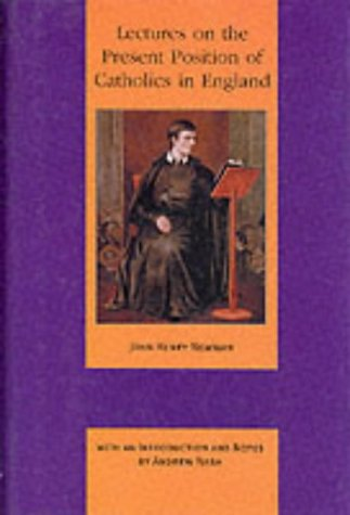 Lectures on the Present Position of Catholics (Works of Cardinal John Henry Newman: The Birmingham Oratory Millennium Edition S.)