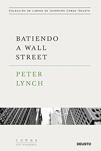 Batiendo A Wall Street Peter Lynch Con La Colaboración De John Rothchild Spanish Edition Ebook Lynch Peter Martínez Bernal Pablo Kindle Store