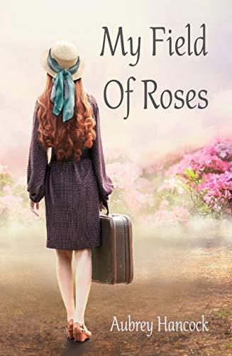 My Field Of Roses by [Aubrey Hancock]