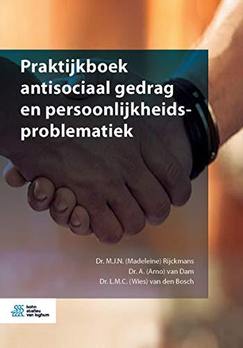 Praktijkboek antisociaal gedrag en persoonlijkheidsproblematiek (Dutch Edition)