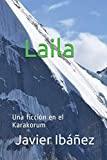 Laila: Una ficción en el Karakorum (Spanish Edition)