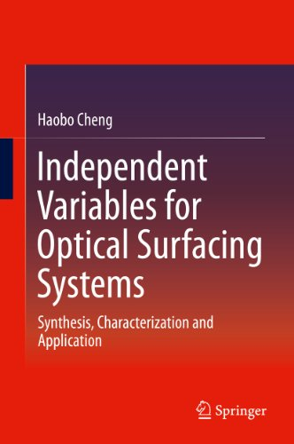 Independent Variables for Optical Surfacing Systems: Synthesis, Characterization and Application (English Edition)