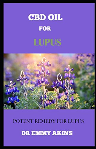 CBD OIL FOR LUPUS: Potent Remedy For Lupus