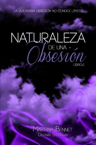 Naturaleza de una Obsesión: Libro 1: Volume 1 (Naturaleza de una Obsesin)