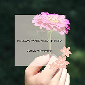 Mellow Motions Bath & Spa - Complete Relaxation