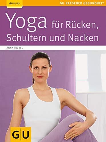 Yoga für Rücken, Schulter und Nacken (GU Ratgeber Gesundheit) (German Edition)